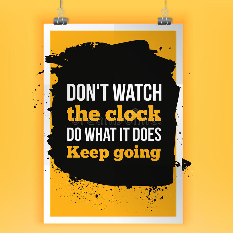 Keep going. Dont watch the clock. Motivation typography poster on dark background. Inspirational vector typography. stock illustration