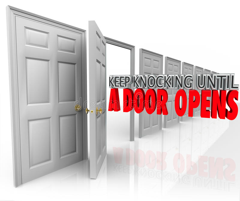 Keep Knocking Until A Door Opens Persistence Determination Dedicated Goal. Keep Knocking Until a Door Opens 3d words illustrating determination, dedication and vector illustration