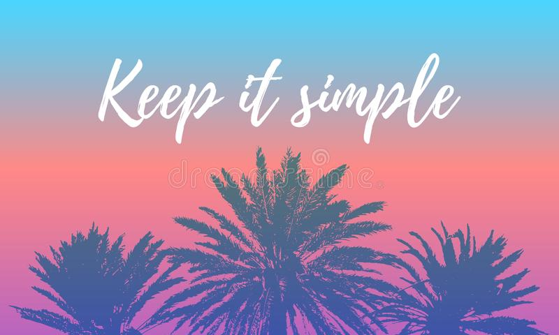 Keep Life Simple. Inspiring Creative Motivation Quote Poster Template. Vector Typography Banner Design Concept On Grunge vector illustration