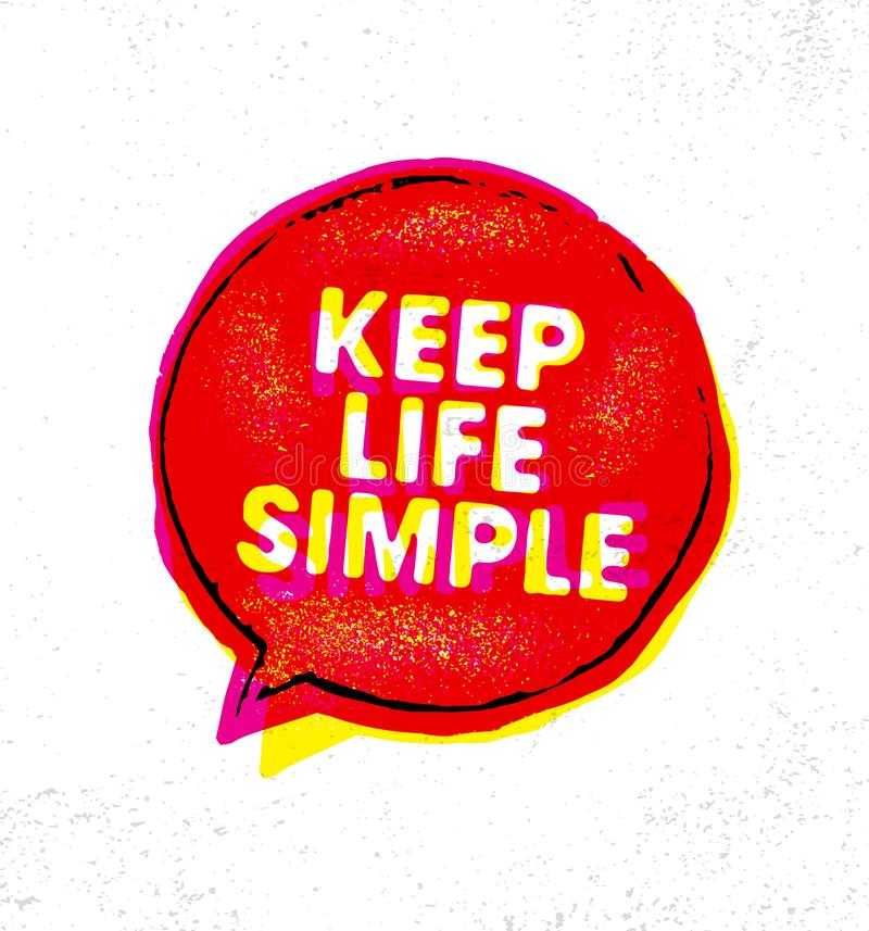 Keep Life Simple. Inspiring Creative Motivation Quote Poster Template. Vector Typography Banner Design royalty free illustration