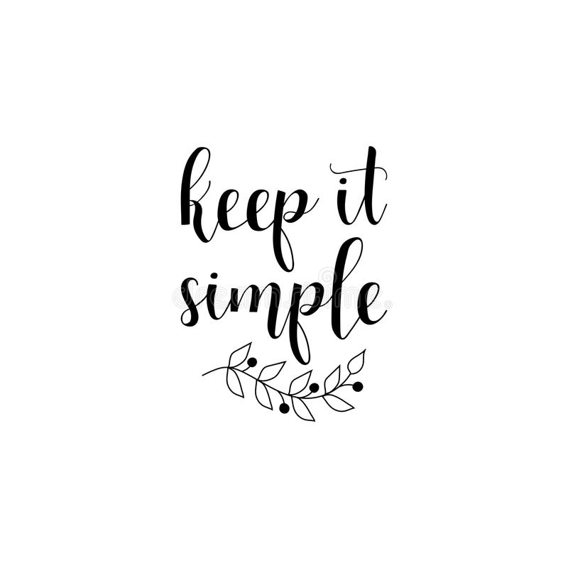 Download Keep It Simple Hand Drawn Lettering Modern Calligraphy Ink Illustration Stock