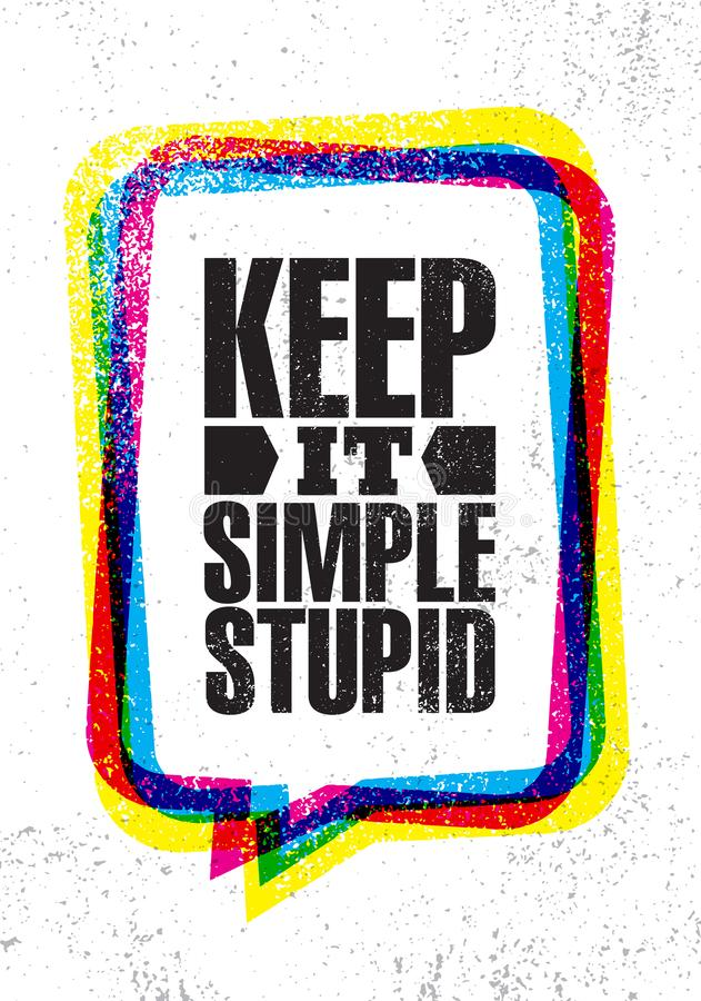 Keep It Simple Stupid. Inspiring Creative Motivation Quote Poster Template. Vector Typography Banner Design Concept royalty free illustration