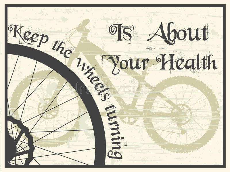 Keep the wheels turning. Vector grunge style poster with bike silhouette and advice keep the wheels turning, is about your health vector illustration