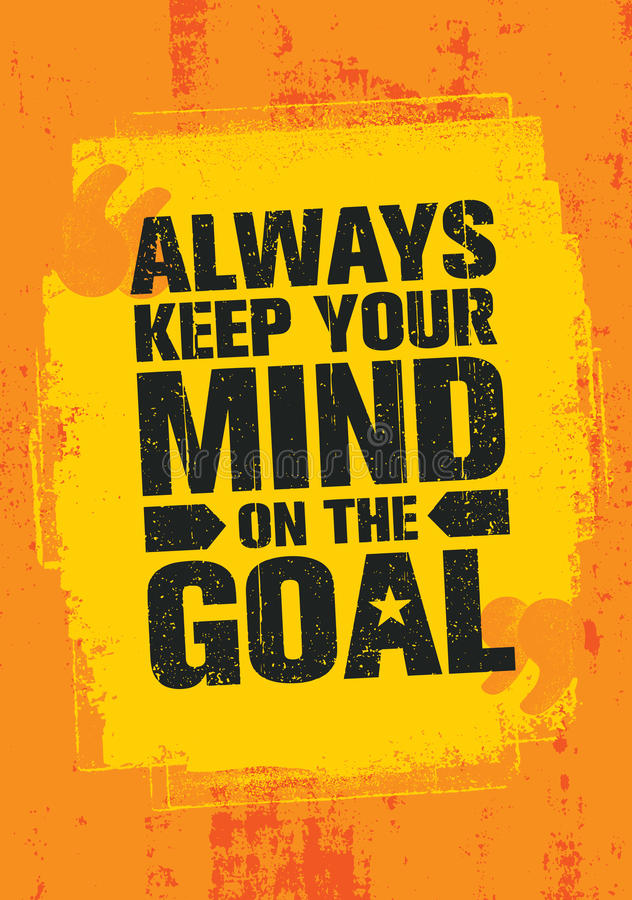 Always Keep Your Mind On The Goal. Inspiring Creative Motivation Quote Template. Vector Typography Banner Design stock illustration