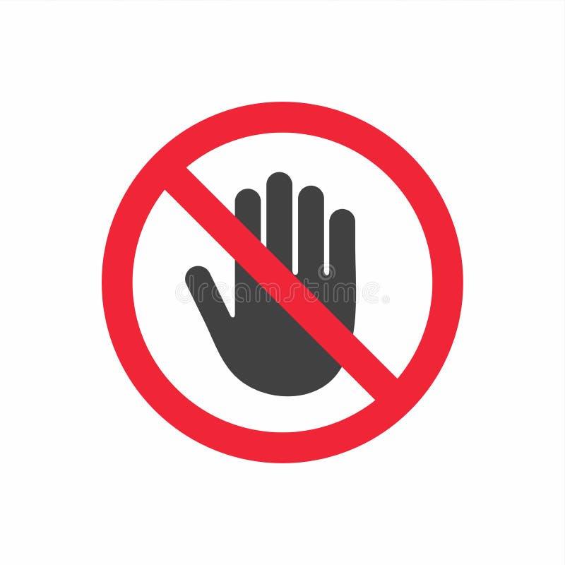 Kein Eintrittsverbot Berühren Sie sich nicht Verbotenes Zeichen mit Endhandglyphikone lizenzfreie abbildung