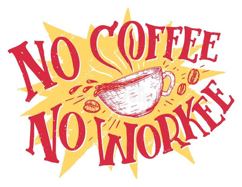 Kein Kaffee keine workee Handbeschriftung vektor abbildung