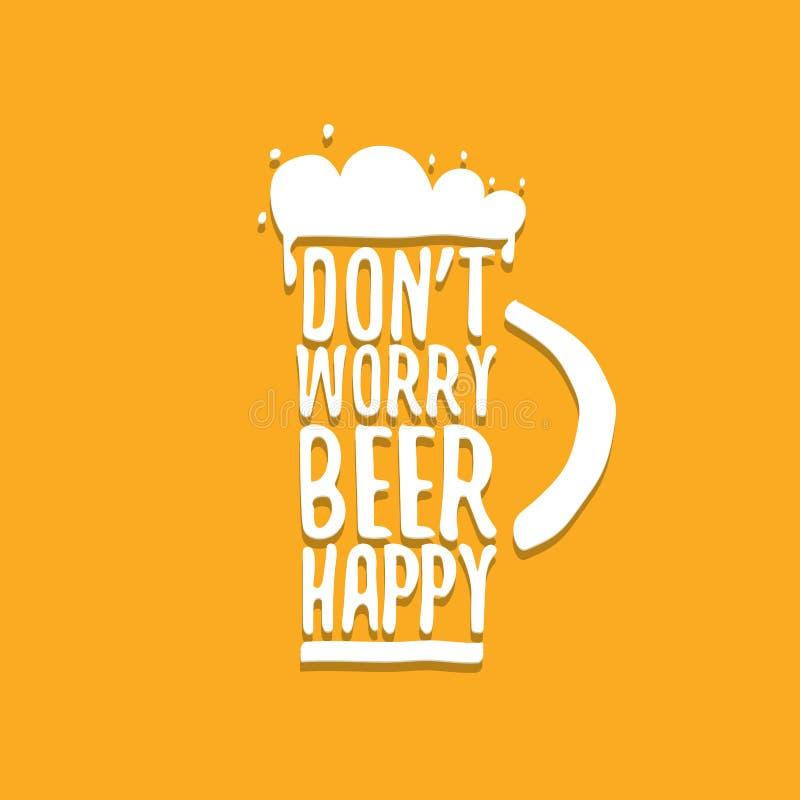 Keine Sorge Bierfreude auf Vektor-Konzept-Etikett isoliert auf orangefarbenem Hintergrund Vektor-Funky-Bierangebot oder -Slogan f stock abbildung