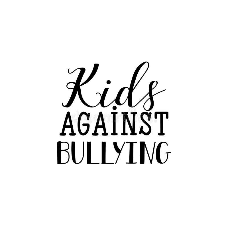 Kids against bullying. Lettering. calligraphy vector illustration. stock illustration