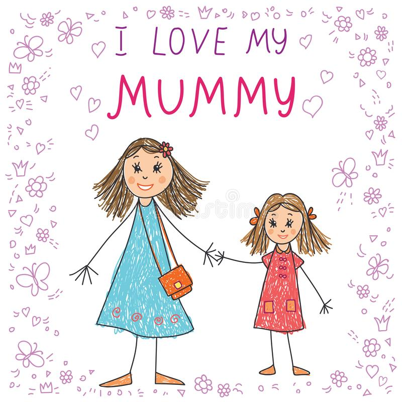 Kids Drawing. Happy Mother`s Day. The Mothers Day. Kids Drawing with mother and daughter hold hands vector illustration vector illustration