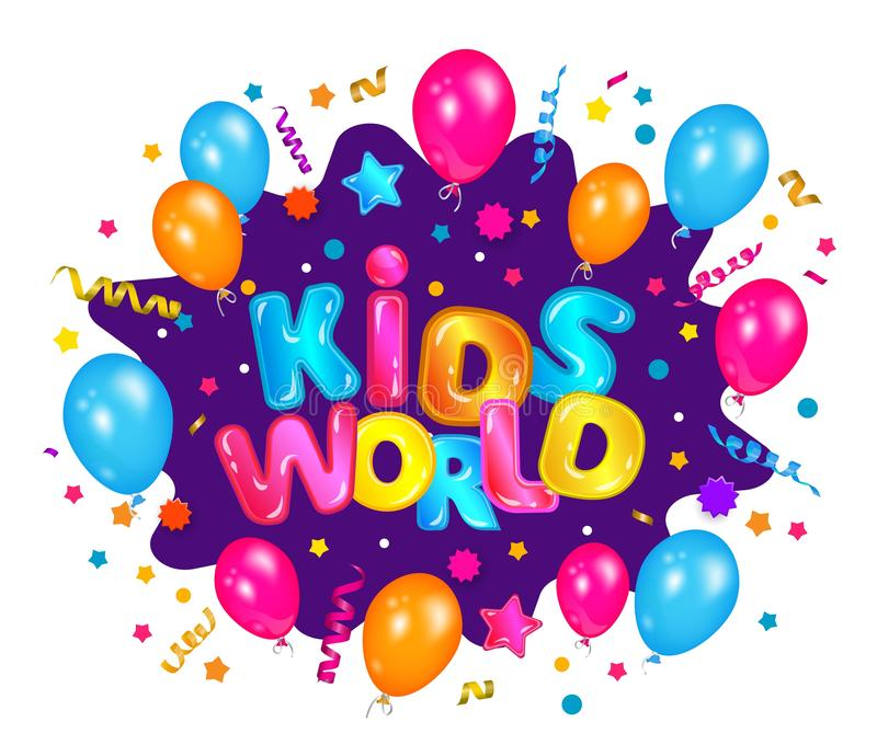 Kids world - fun colorful confetti explosion banner for children entertainment zone with balloons and stars. Cartoon play room label sign isolated on white royalty free illustration