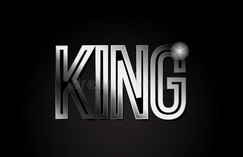 King silver metal word text typography design logo icon. King word typography design in silver grey metal color suitable for logo, banner or text design royalty free illustration