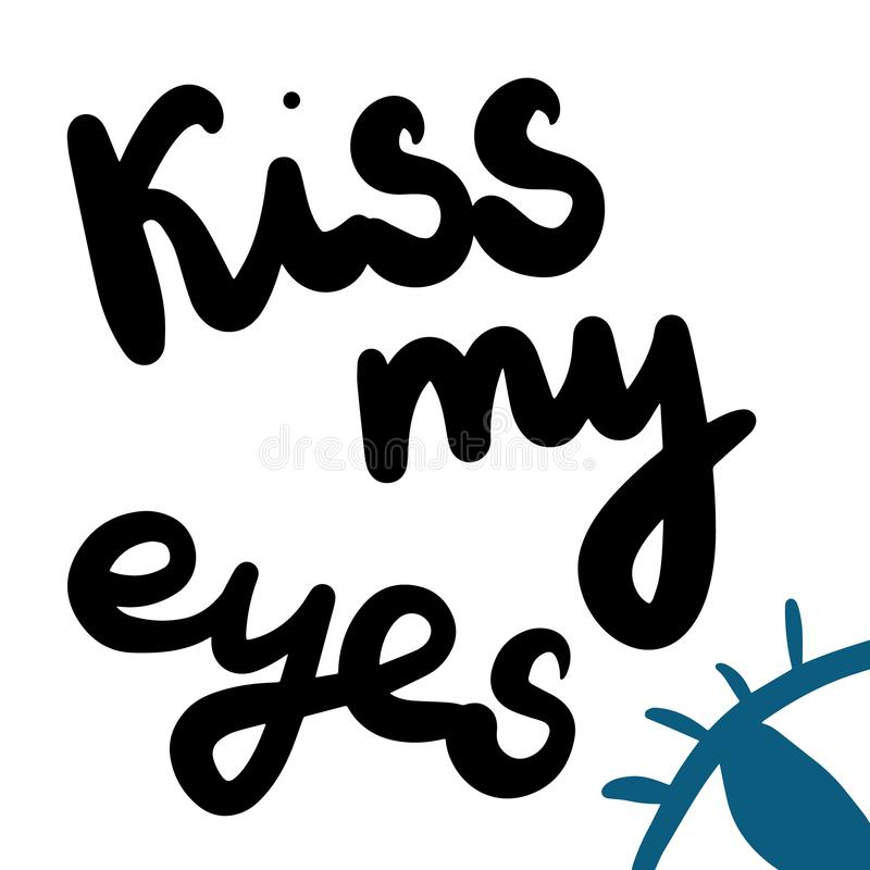 Kiss my eyes hand drawn lettering with illustration stock illustration