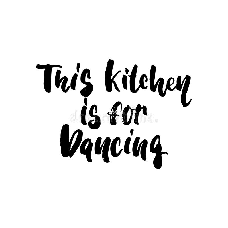 This Kitchen Is For Dancing Handwritten Lettering Stock Vector Illustration Of Kitchen Funny 155730948