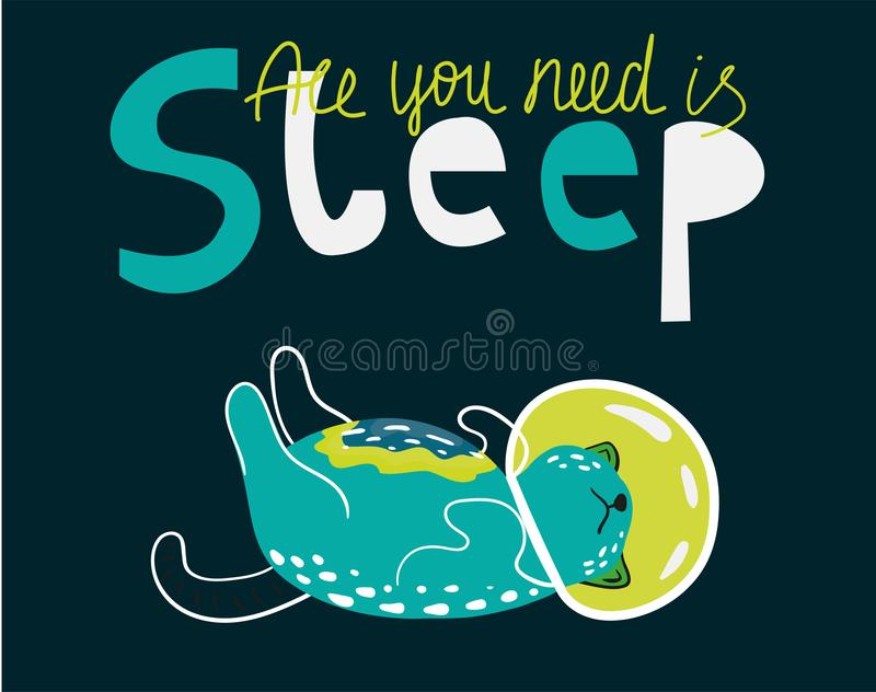 Cute cats astronauts in space, vector illustration. Sleeping kitten in universe. Phrase - All you need is sleep. Funny poster with lettering , design for kids stock illustration