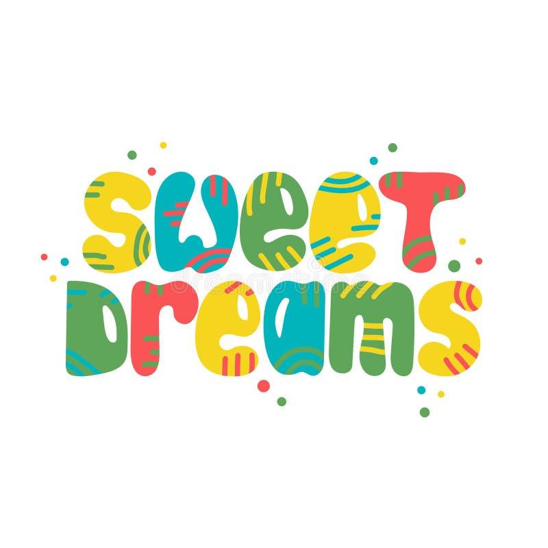 Kleurrijk hand-drawn het van letters voorzien citaat met een uitdrukking - Zoete dromen stock illustratie
