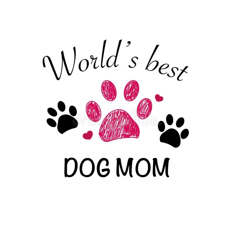 Klottret tafsar trycket Text `` för bästa hundmamma `` Lyckligt kort för hälsning för dag för moder` s stock illustrationer