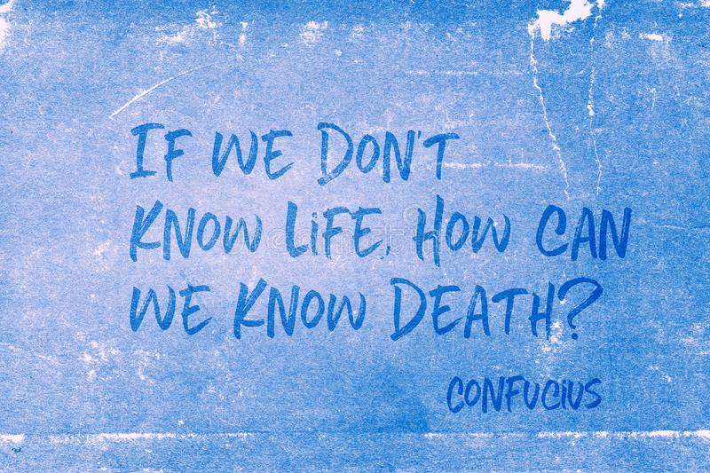 Know life Confucius. If we don`t know life, how can we know death? - ancient Chinese philosopher Confucius quote printed on grunge blue paper vector illustration
