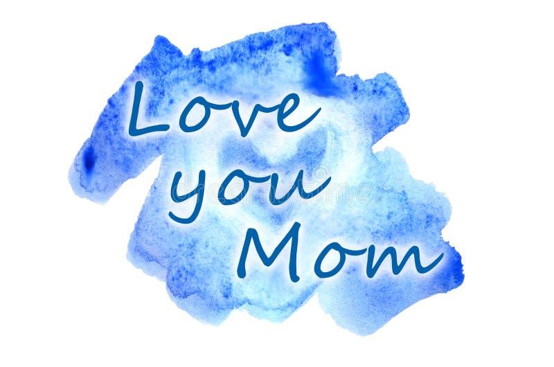 Kocha ciebie, mama Tekst przedstawia w akwareli ilustraci w postaci mokrego koloru uderzenia, wśrodku którego jest malujący serce ilustracja wektor