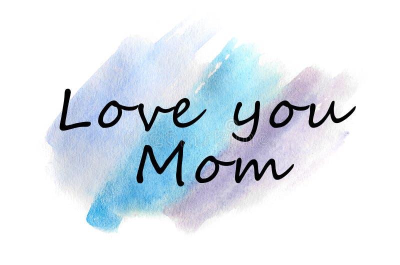 Kocha ciebie, mama Tekst przedstawia w ilustraci w postaci akwarela wzoru od błękitnych uderzeń royalty ilustracja