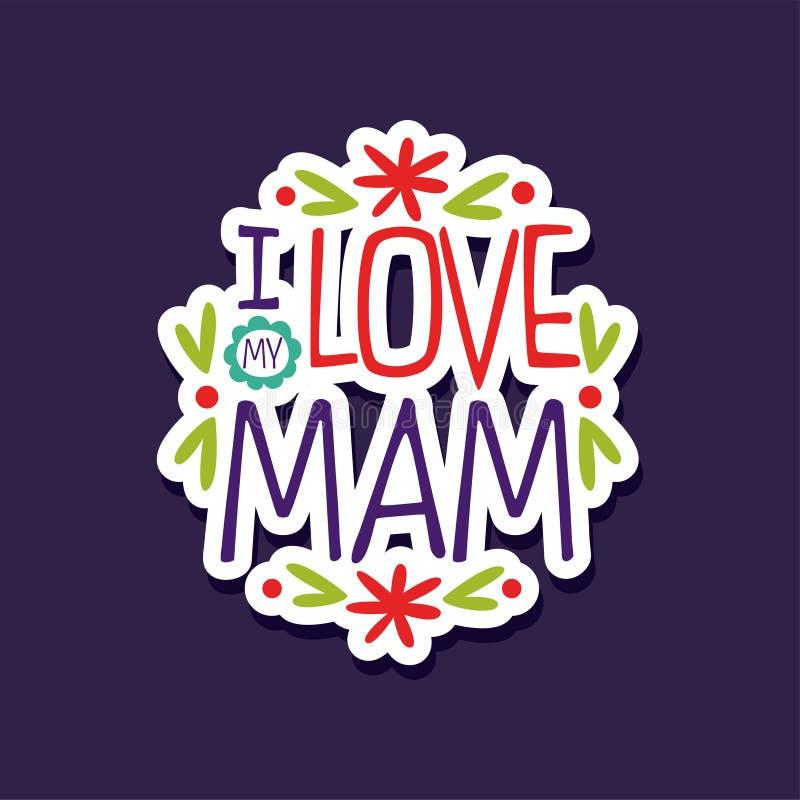 Kocham ciebie Mama, projekta element dla kartka z pozdrowieniami, zaproszenie, ulotka Wakacyjny plakatowy szablon dla matek, rodz ilustracja wektor