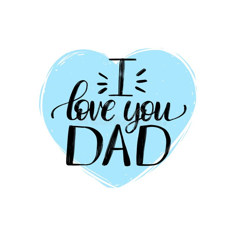 Kocham Ciebie tata, wektorowa kaligraficzna inskrypcja dla kartka z pozdrowieniami, plakat etc, Szczęśliwy ojca dzień, ręki liter ilustracja wektor