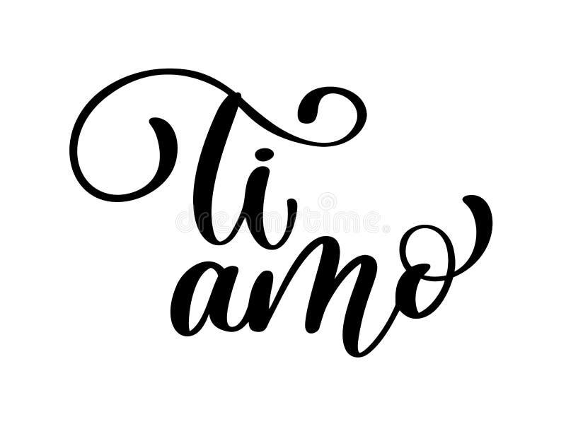 Kocham ciebie w włoszczyźnie Ti amo pocztówka Frazuje dla walentynka dnia Atrament ilustracja Nowożytna szczotkarska kaligrafia o ilustracji