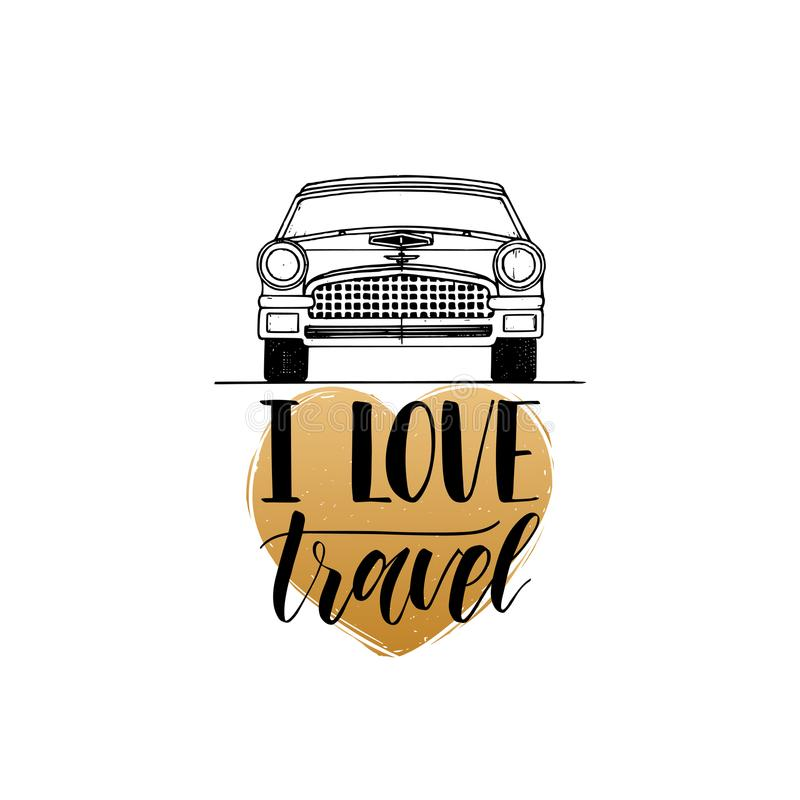 Kocham podróży ręki literowania plakat Wektorowy podróży etykietki szablon z ręka rysującą samochodową ilustracją Turystyczny emb ilustracja wektor