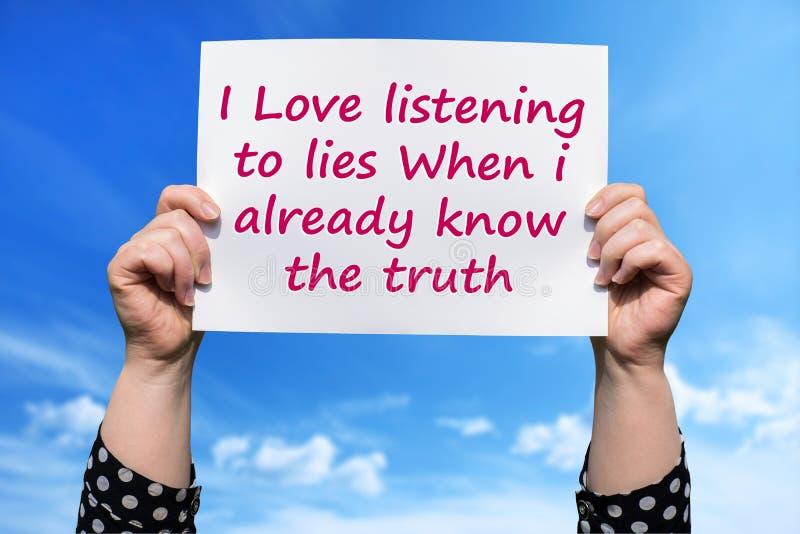 Kocham słuchanie kłamstwa Gdy już znam prawdę zdjęcie stock