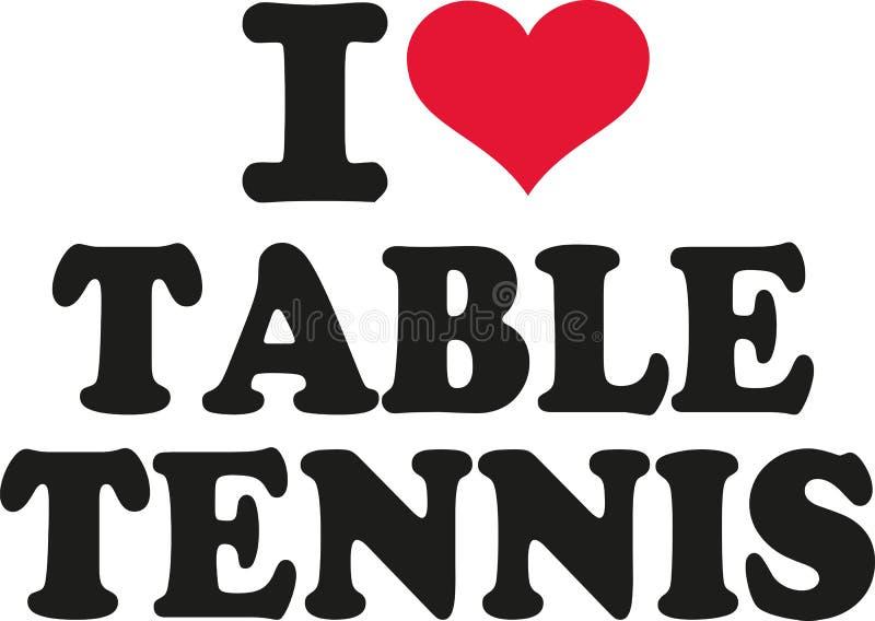 Kocham Stołowego tenisa ilustracja wektor