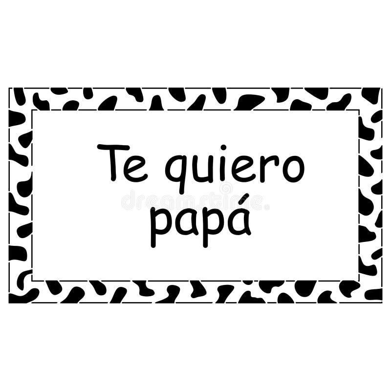 Kocham taty, w hiszpańszczyznach Urodzinowa karta, ojca dzień ilustracja wektor