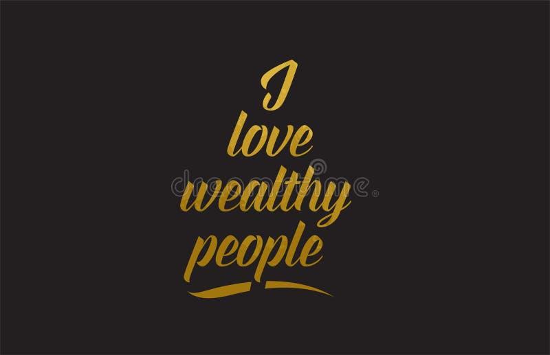 Kocham zamożnych ludzi złocistej słowo teksta ilustraci typografii ilustracja wektor