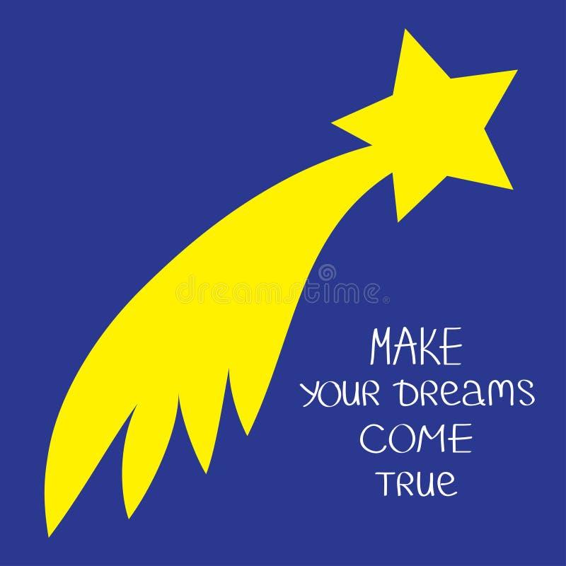 Kometenflamme mit Stern Lassen Sie Ihre Träume in Erfüllung gehen Kalligraphische Inspirationsphrase der Zitatmotivation Beschrif lizenzfreie abbildung