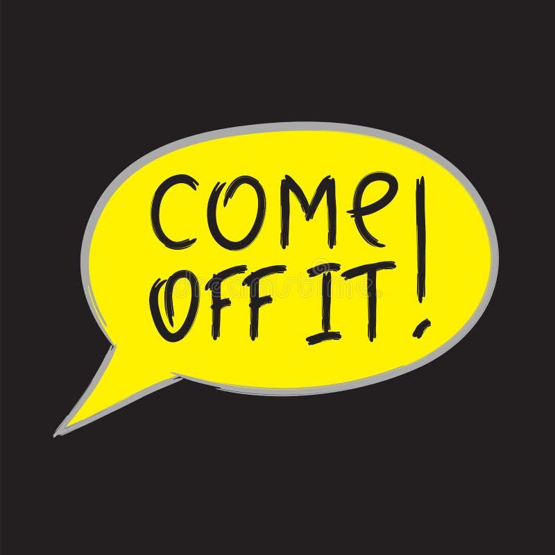 Kommet av det! - emotionellt handskrivet citationstecken, amerikansk slang vektor illustrationer