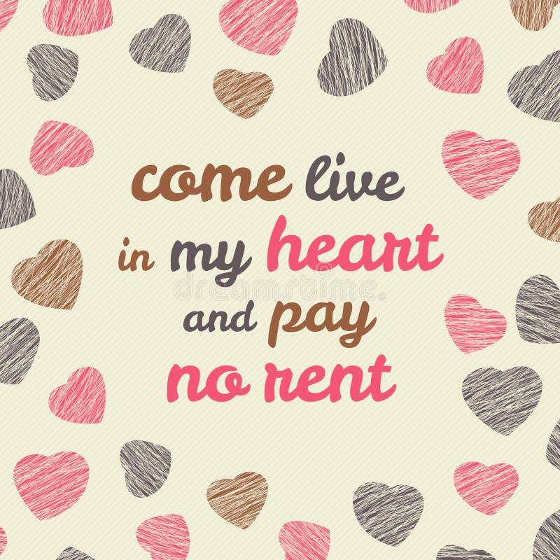 'Kommet direkt i min hjärta och typografi betala för ingen hyra' vektor illustrationer