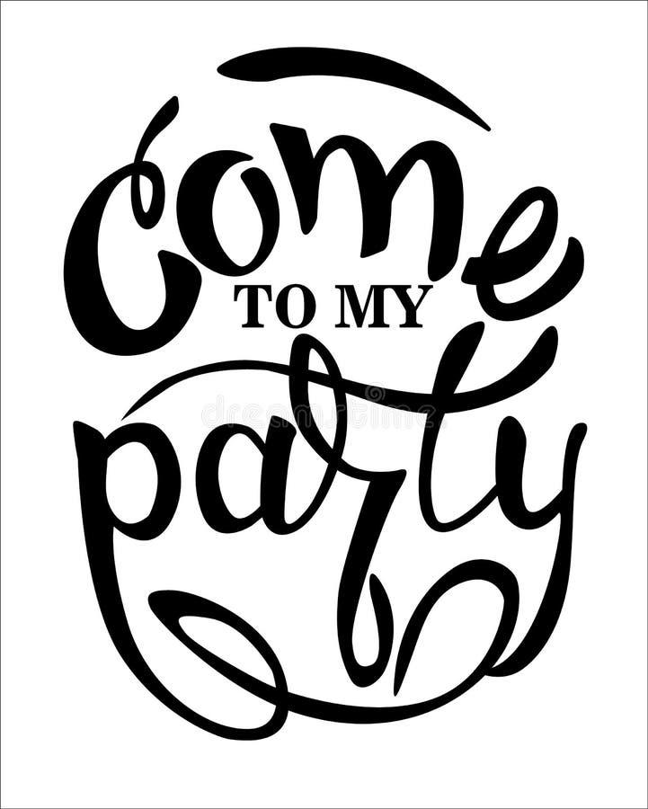 """Kommet inbjudan för parti till för min parti†""""gladlynt Handbokstäver som isoleras på vit bakgrund royaltyfri illustrationer"""