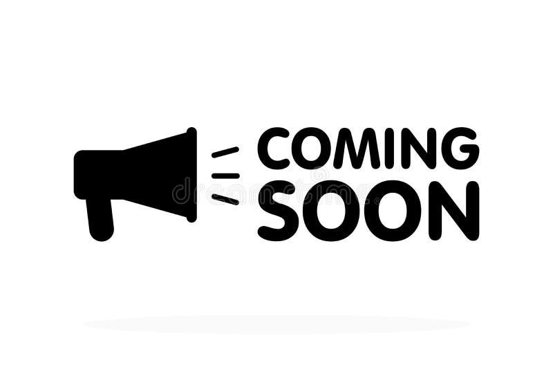 Komst spoedig teken met aankondigingsmegafoon Vector vlakke illustratie op witte achtergrond vector illustratie
