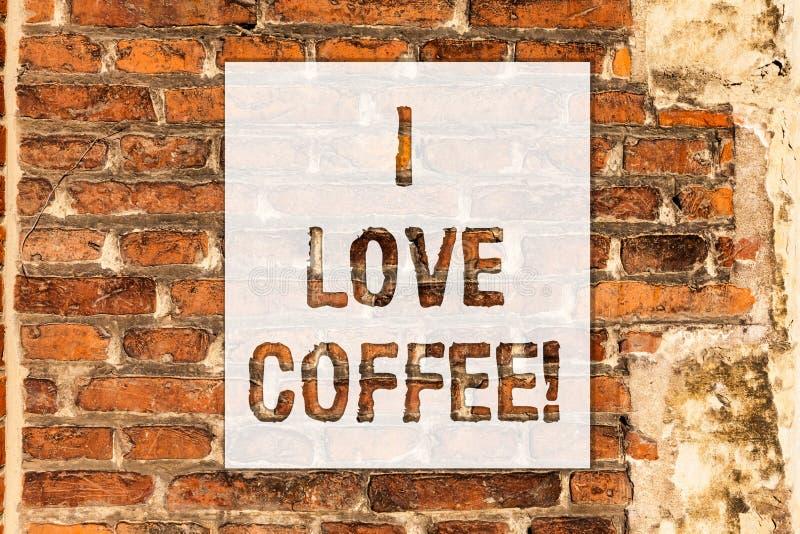 Konceptualna ręka pisze pokazywać Kocham kawę Biznesowego fotografia teksta Kochająca afekcja dla gorących napojów z kofeiną zdjęcia stock