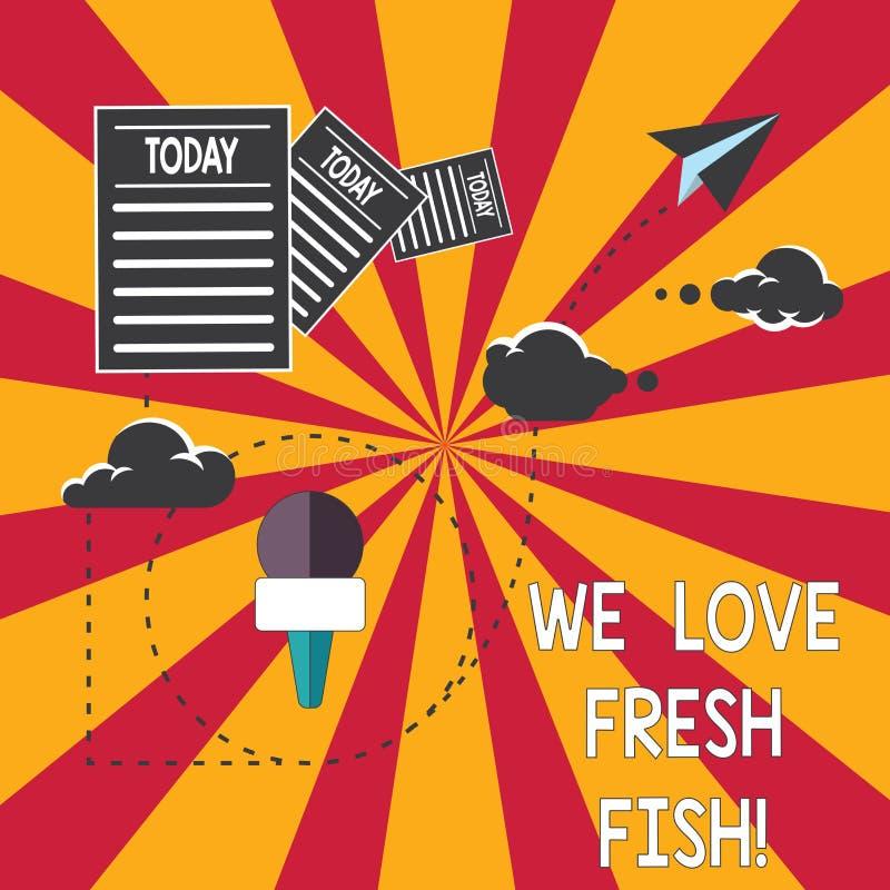 Konceptualna ręka pisze pokazywać Kochamy Świeżej ryby Biznesowa fotografia pokazuje owoce morza kochanków zdrowego karmowego mor royalty ilustracja