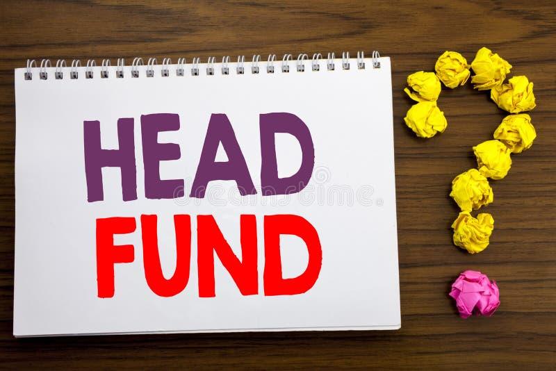 Konceptualny ręki writing podpisu inspiraci seansu głowy fundusz Biznesowy pojęcie dla Inwestorskiego finansowanie pieniądze pisa zdjęcia royalty free