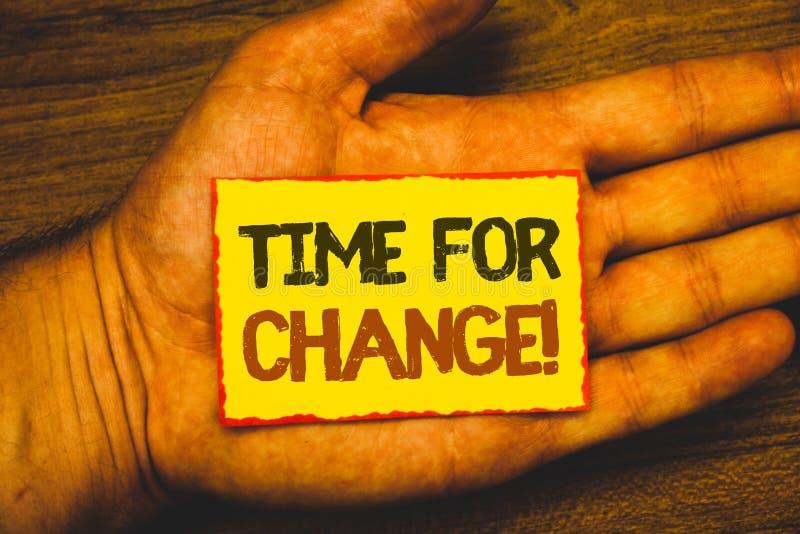 Konceptualny ręki writing pokazuje czas Dla zmiany Motywacyjnego wezwania Biznesowa fotografia pokazuje przemianę R Ulepsza trans zdjęcia royalty free