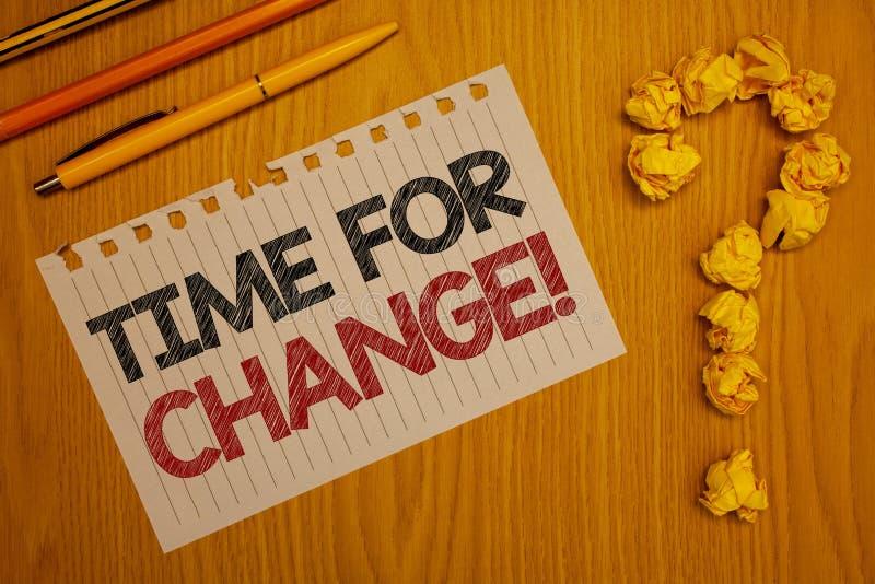 Konceptualny ręki writing pokazuje czas Dla zmiany Motywacyjnego wezwania Biznesowa fotografia teksta przemiana R Ulepsza transfo zdjęcia stock