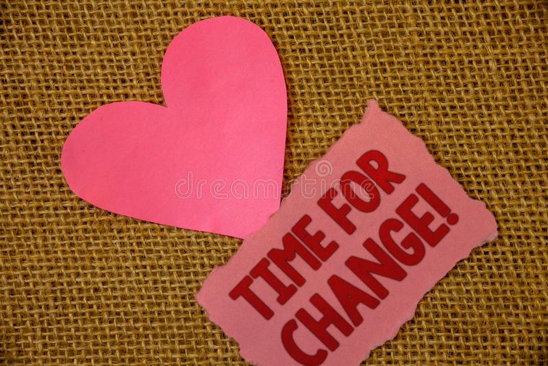 Konceptualny ręki writing pokazuje czas Dla zmiany Motywacyjnego wezwania Biznesowa fotografia teksta przemiana R Ulepsza transfo obraz royalty free