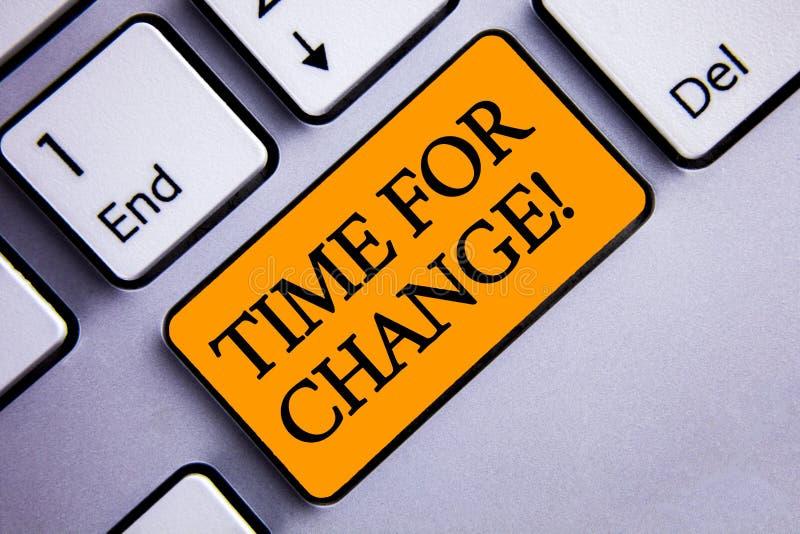 Konceptualny ręki writing pokazuje czas Dla zmiany Motywacyjnego wezwania Biznesowa fotografia teksta przemiana R Ulepsza transfo obraz stock