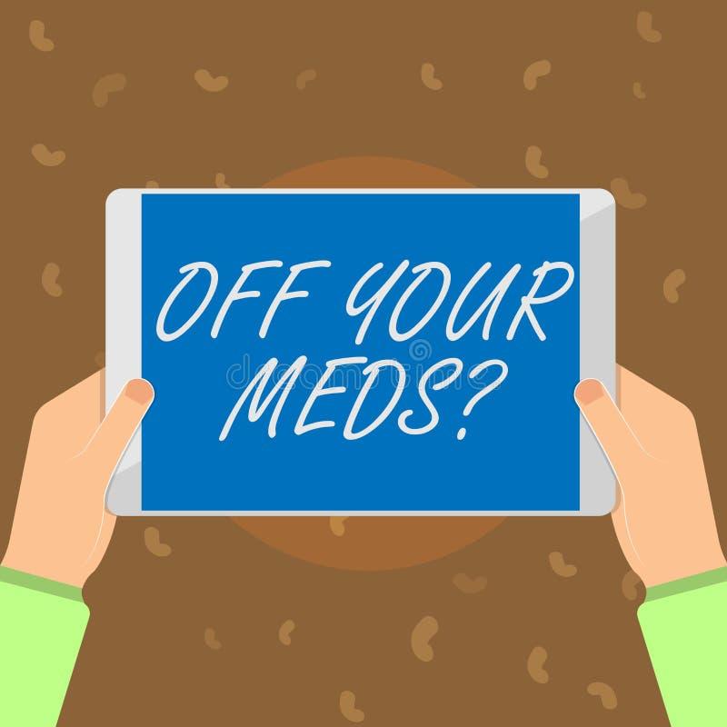 Konceptualny ręki writing pokazuje Daleko Twój Meds pytanie Biznesowy fotografia tekst Zatrzymuje użycie przepisuje lekarstwa ilustracja wektor