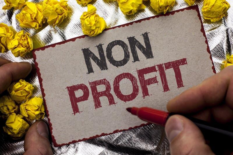 Konceptualny ręki writing pokazuje Non zysk Biznesowa fotografia pokazuje Dobroczynną Wrothless filantropia pomoc Unlucrative Pro fotografia stock