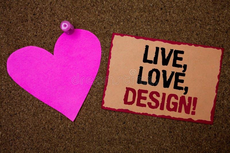 Konceptualny ręki writing seans Żywy, miłość, Projektuje Motywacyjnego wezwanie Biznesowy fotografii pokazywać Istnieje czułość T zdjęcia stock