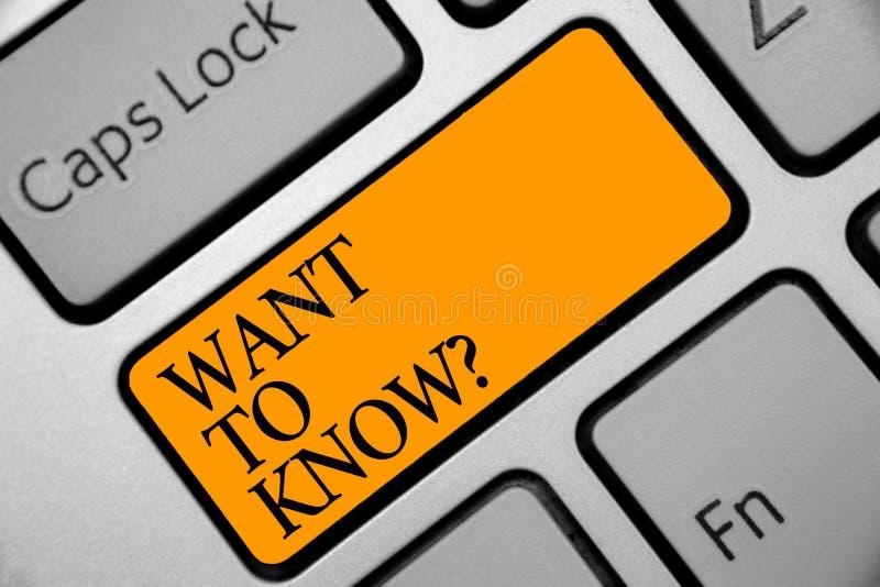 Konceptualny ręki writing seans Chce Znać pytanie Biznesowa fotografia pokazuje prośba o informacje Pyta cud potrzebę Knowle fotografia stock