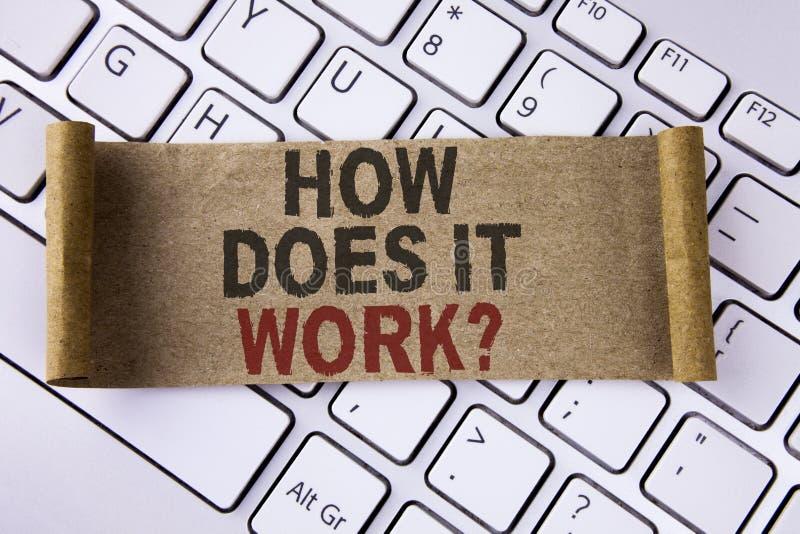 Konceptualny ręki writing seans Jak Ono Pracuje pytanie Biznesowa fotografia pokazuje pytać o przyrządzie Tuto lub maszynowej ope obrazy stock