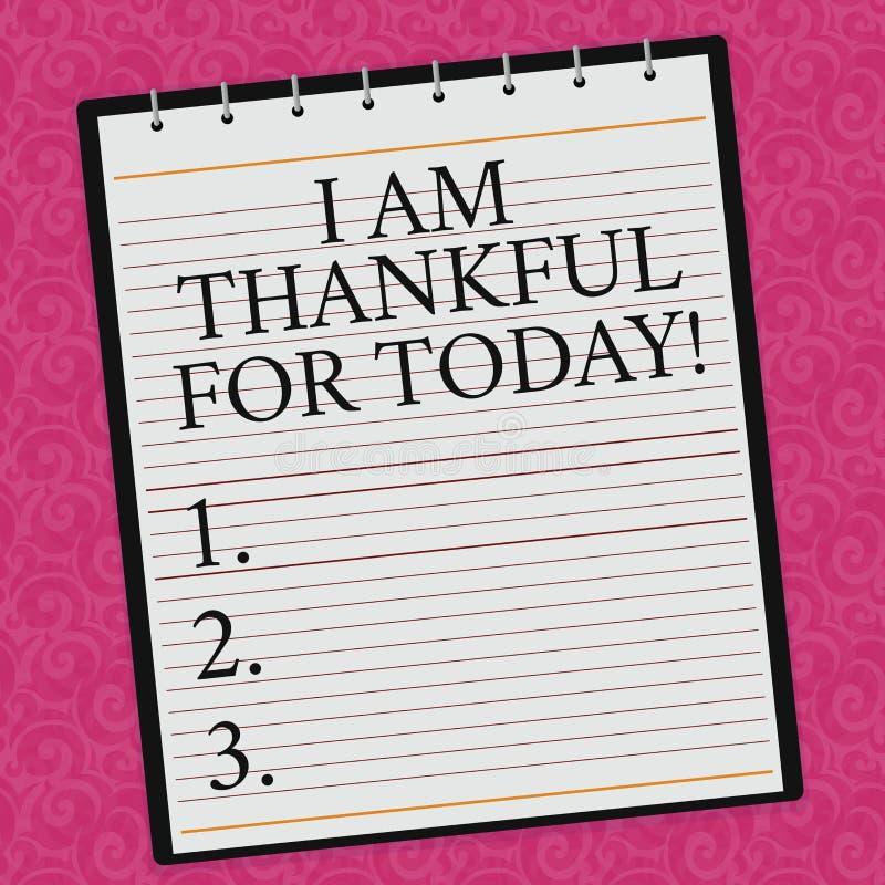 Konceptualny ręki writing seans Jestem Dziękczynny Dla Dzisiaj Biznesowy fotografii pokazywać Wdzięczny o utrzymaniu jeden więcej ilustracji