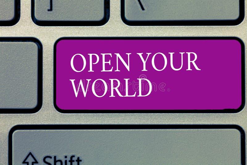 Konceptualny ręki writing seans Otwiera Twój świat Biznesowy fotografia tekst Poszerza twój mentalność od jakaś negatywnościa i u fotografia stock